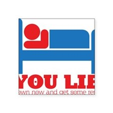 "You Lie Square Sticker 3"" x 3"""