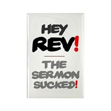 HEY REV - THE SERMON SUCKED! Magnets