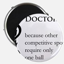 Doctor Because... Magnet