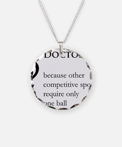 Doctor Because... Necklace