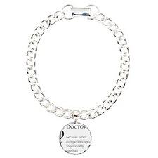 Doctor Because... Bracelet