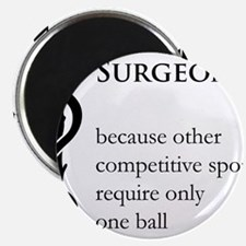 Surgeon Because... Magnet