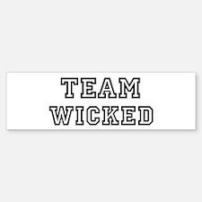 Team WICKED Bumper Bumper Bumper Sticker