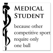 """Medical Student Because. Square Car Magnet 3"""" x 3"""""""
