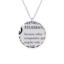 Medical Student Because... Necklace