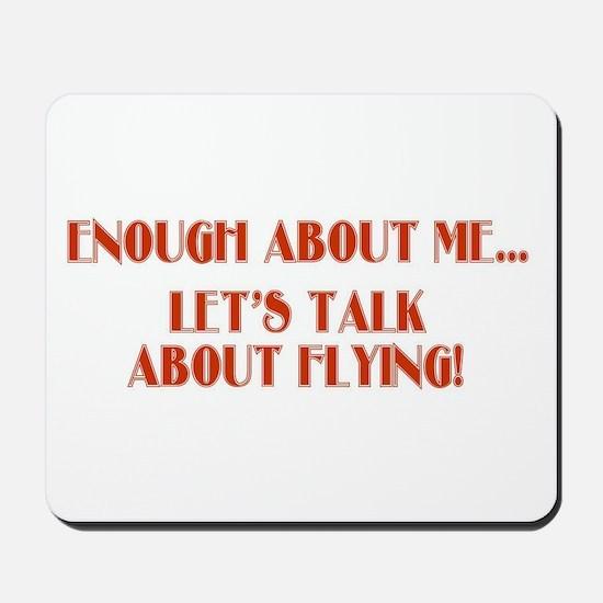 ENOUGH ABOUT ME... LET'S TALK Mousepad