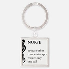 Nurse Because... Square Keychain