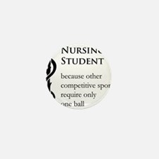 Nursing Student Because... Mini Button