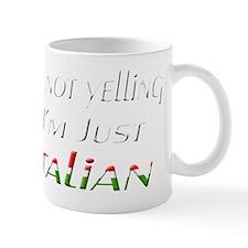 im not yelling im just italian Mug