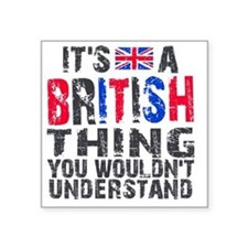 "Shirt BritThing Square Sticker 3"" x 3"""