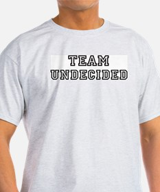 Team UNDECIDED T-Shirt