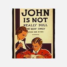 John is not really dull... Throw Blanket