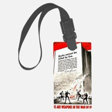 Books are weapons in the war of  Luggage Tag