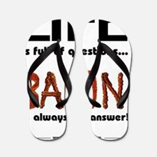 Bacon Is The Answer Flip Flops