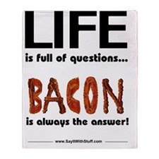 Bacon Is The Answer Throw Blanket