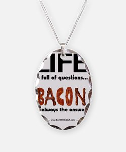 Bacon Is The Answer Necklace