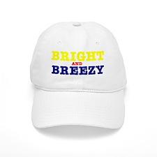 BRIGHT AND BREEZY Baseball Cap
