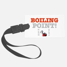 BOILING POINT - 212F - 99.98C Luggage Tag