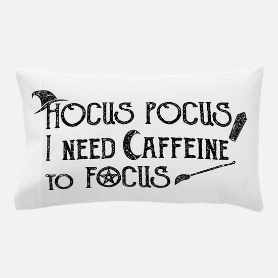 Hocus Pocus, I need Caffeine to Focus Pillow Case