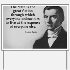 Frederic Bastiat Quote Yard Sign