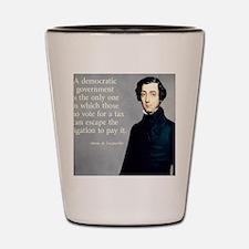 de Tocqueville Tax  Quote Shot Glass