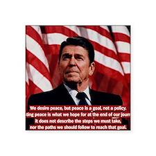 """Ronald Reagan Peace Quote Square Sticker 3"""" x 3"""""""