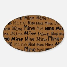 Mine Mine Mine Brown Nurse Shoulder Sticker (Oval)