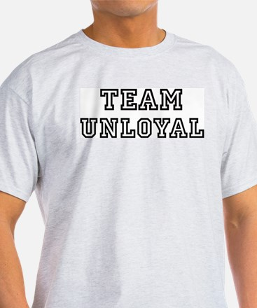 Team UNLOYAL T-Shirt