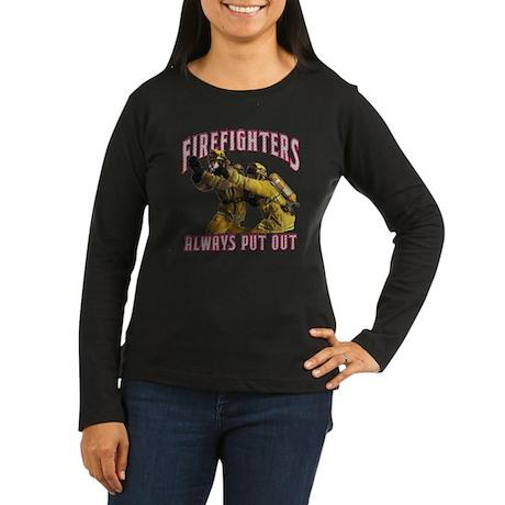 Firefighters Put Women's Long Sleeve Dark T-Shirt