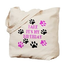 Bark Its My Birthday Pink Tote Bag
