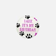 Bark Its My Birthday Pink Mini Button