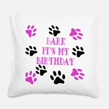 Bark Its My Birthday Pink Square Canvas Pillow