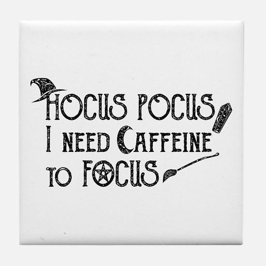 Hocus Pocus, I need Caffeine to Focus Tile Coaster