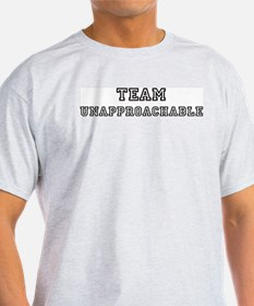 Team UNAPPROACHABLE T-Shirt