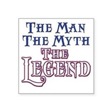 "Man Myth Legend Square Sticker 3"" x 3"""