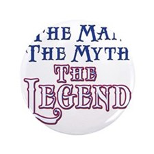 "Man Myth Legend 3.5"" Button"