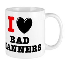 I DONT  LOVE - BAD MANNERS Mug