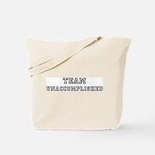 Team UNACCOMPLISHED Tote Bag
