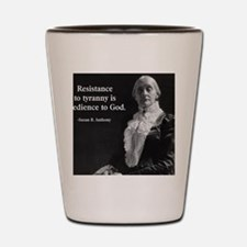 Susan B. Anthony Quote Shot Glass