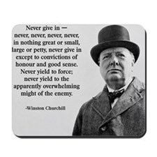 Never Give In Churchill Quote Mousepad