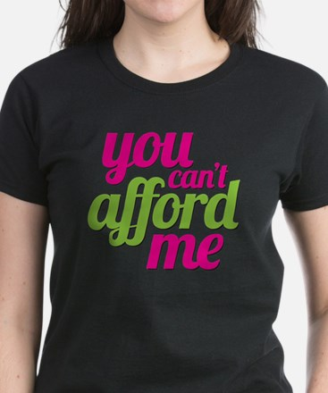 you cant afford me Women's Dark T-Shirt