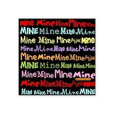"Mine Mine Mine Tote Bag Square Sticker 3"" x 3"""