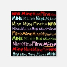 "Mine Mine Mine Tote Bag Square Sticker 3"" x 3"""
