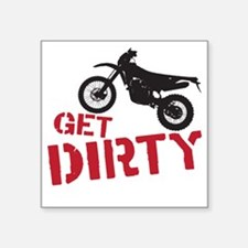 "Get Dirty Square Sticker 3"" x 3"""
