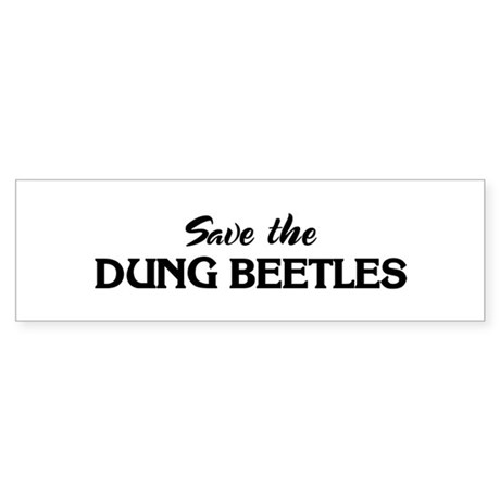 Save the DUNG BEETLES Bumper Sticker