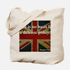 Margaret Thatcher Defense Quote Tote Bag