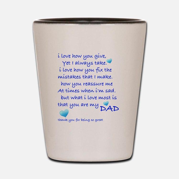 I LOVE MY DAD Shot Glass