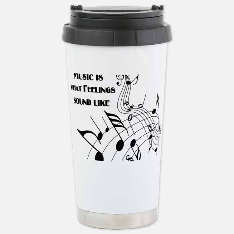 Music Is What Feelings Stainless Steel Travel Mug