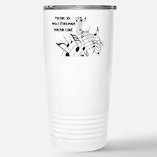 Music Is What Feelings Travel Mug