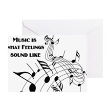 Music Is What Feelings Greeting Card